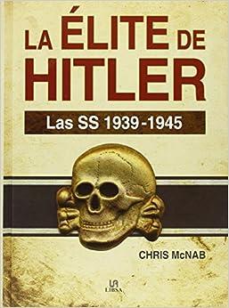Élite De Hitler, La. Las Ss 1939-1945
