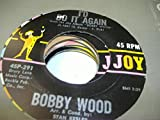 BOBBY WOOD 45 RPM I'd Do It Again / So Cruel
