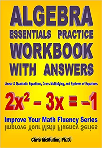 Algebra essentials practice workbook with answers linear algebra essentials practice workbook with answers linear quadratic equations cross multiplying and systems of equations improve your math fluency fandeluxe Gallery