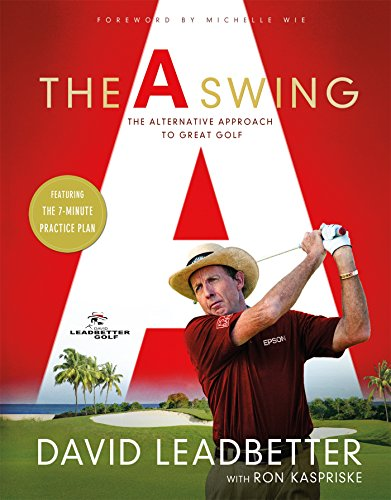 Leadbetter Training - The A Swing: The Alternative Approach to Great Golf