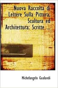 Nuova Raccolta di Lettere Sulla Pittura, Scultura ed