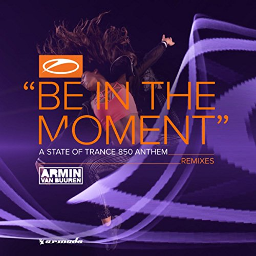Be In The Moment (Asot 850 Ant...