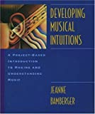 img - for Developing Musical Intuitions: A Project-Based Introduction to Making and Understanding Music: Pack by Jeanne Bamberger (2000-01-13) book / textbook / text book
