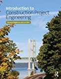 img - for Introduction to Construction Project Engineering book / textbook / text book