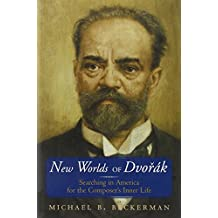 New Worlds Of Dvorak With Cd Unabridged Compact Disc: Searching In America For The Composers Inner Life