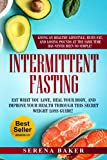 Intermittent Fasting: Eat what you love, heal