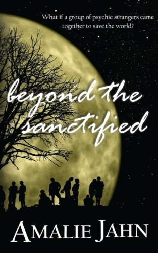 Beyond the Sanctified (Sevens Prophecy Series) (Volume 3)
