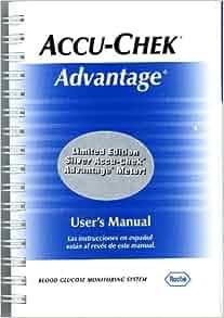 User Manual For The Accu Chek Advantage Las Instrucciones En Espanol Estan Al Reves De Este Manual Blood Glucose Monitoring System
