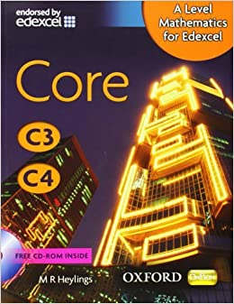 A Level Mathematics for Edexcel.. Core C3, C4 by Heylings M. R. (2010-08-01)