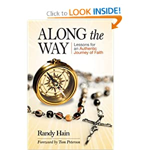 Along the Way: Lessons for an Authentic Journey of Faith Randy Hain and Tom Peterson