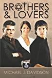 Brothers and Lovers, Michael J. Davidson, 1449008968
