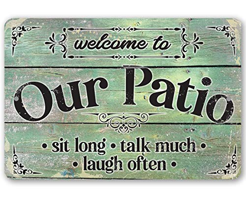 Metal Sign - Welcome To Our Patio - Durable Metal Sign - 8