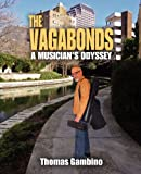 img - for The Vagabonds: A Musician's Odyssey by Thomas Gambino (2011-11-16) book / textbook / text book
