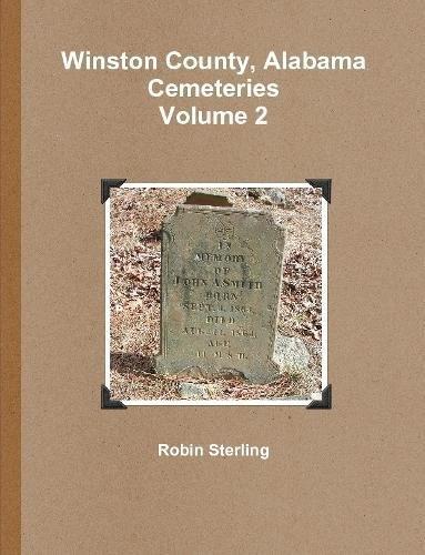 Download Winston County, Alabama Cemeteries, Volume 2 pdf epub