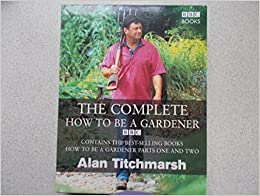 The Complete How to be a Gardener 2 Volumes Written by Alan