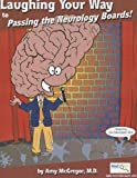 Laughing Your Way to Passing the Neurology Boards by Amy McGregor (January 1, 2008) Paperback 1