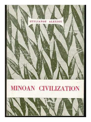 Minoan Civilization. Translated from the Greek by Cressida Ridley