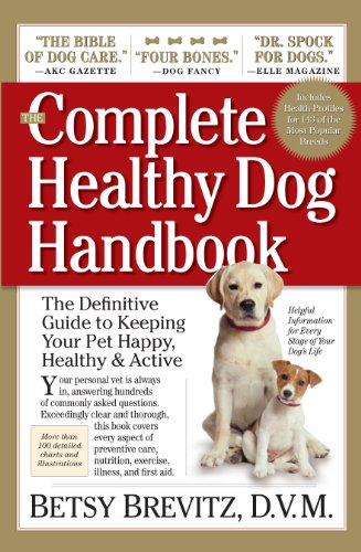 - The Complete Healthy Dog Handbook: The Definitive Guide to Keeping Your Pet Happy, Healthy & Active