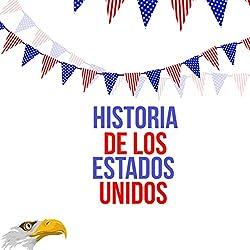 Historia de los Estados Unidos [US History]