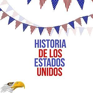 Historia de los Estados Unidos [US History] Audiobook