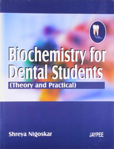 Biochemistry for Dental Students (Theory & Practical),2007