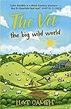 The Vet: The Big Wild World. Luke Gamble