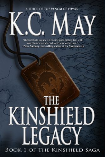 The Kinshield Legacy: An epic fantasy adventure (The Kinshield Saga Book 1) by [May, K.C.]