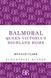 Front cover for the book Balmoral, Queen Victoria's highland home by Ronald William Clark