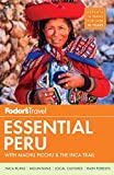 Fodor s Essential Peru: with Machu Picchu and the Inca Trail (Full-color Travel Guide)