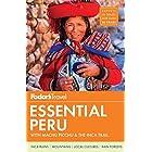 Fodor's Essential Peru: with Machu Picchu & the Inca Trail (Full-color Travel Guide)