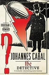 Johannes Cabal the Detective (Johannes Cabal 2) by L. Howard, Jonathan [03 February 2011]
