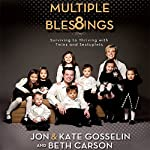 Multiple Blessings: Surviving to Thriving with Twins and Sextuplets | Jon Gosselin,Kate Gosselin