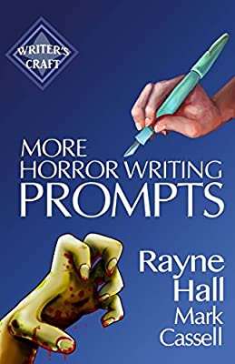 More Horror Writing Prompts: 77 Further Powerful Ideas to
