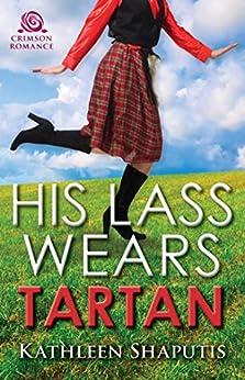 His Lass Wears Tartan (Baillie Castle Book 2) by [Shaputis, Kathleen]