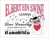 img - for Elbert Ein Swine Learns Line Dancing by Margaret Hollingsworth Clem (1995) Paperback book / textbook / text book