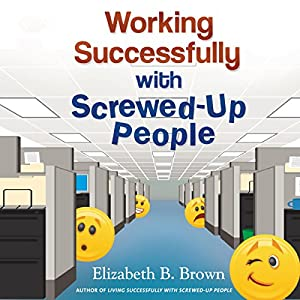 Working Successfully with Screwed-Up People Audiobook