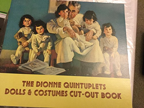 The Dionne Quintuplets Dolls & Costume Cut-Out Book (Cut Out Doll Costumes)