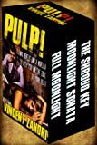 Book cover image for PULP!: Two Thriller Novels and a Novella to Keep You on the Edge of Your Seat.
