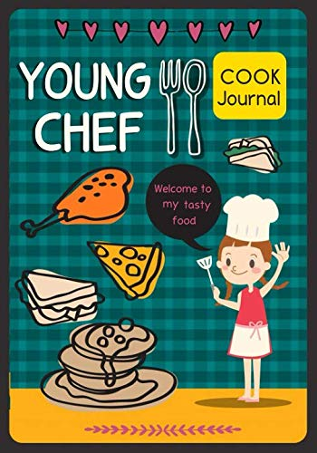 Young Chef: Cook Journal Blank Recipe Journal to Write in for Kids, Daughter And Everyone Food Cookbook Design, Document all Your Special Recipes and ... Favorite In One Place. (blank recipe book)