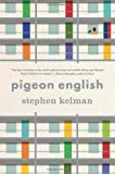 Pigeon English, Stephen Kelman, 0547500602