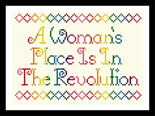 Counted Cross Stitch Pattern. A woman's place is in the ()