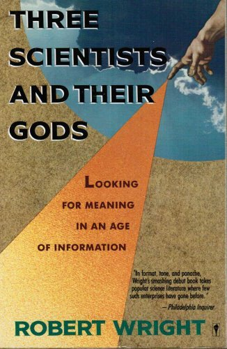 Three Scientists And Their Gods  Looking For Meaning In An Age Of Information
