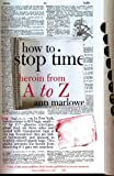 Product review for How to Stop Time: Heroin from A to Z