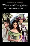 """Wives and Daughters (Wordsworth Classics)"" av Elizabeth Gaskell"