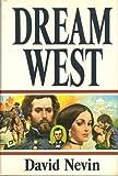 Dream West, David Nevin, 0399127429