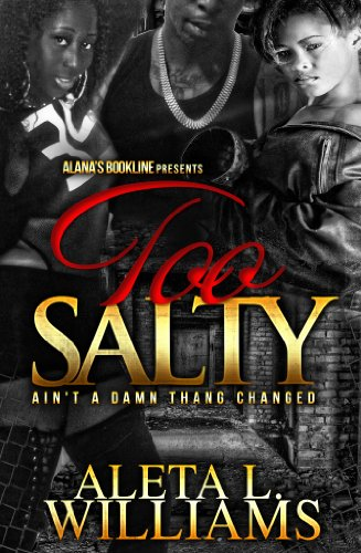 too-salty-aint-a-damn-thang-changed-part-6-a-ghetto-soap-opera-salty-a-ghetto-soap-opera