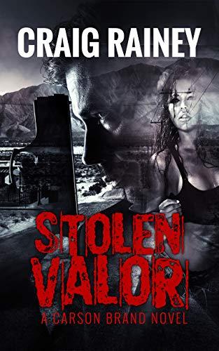 Stolen Valor: A Carson Brand Novel (Carson Brand Series Book 1) (Burkett Stolen Valor)