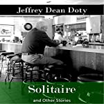 Solitaire and Other Stories | Jeffrey Dean Doty