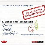 Nenne drei Nadelbäume: Tanne, Fichte, Oberkiefer - Die witzigsten Schülerantworten | Lena Greiner,Carola Padtberg-Kruse