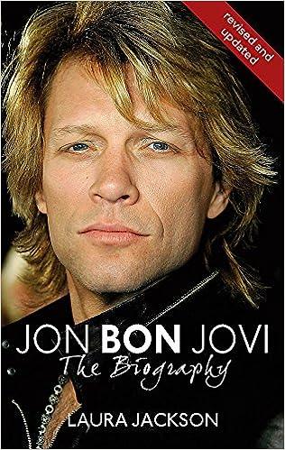 Jon Bon Jovi : The Biography: Laura Jackson: 9780749950231